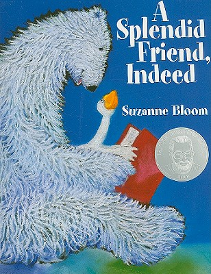 A Splendid Friend Indeed By Bloom, Suzanne
